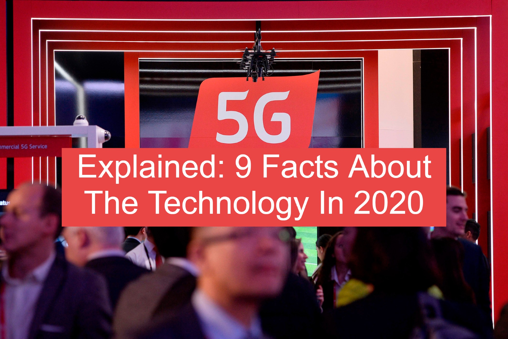 5G Explained: 9 Facts About The Technology In 2020