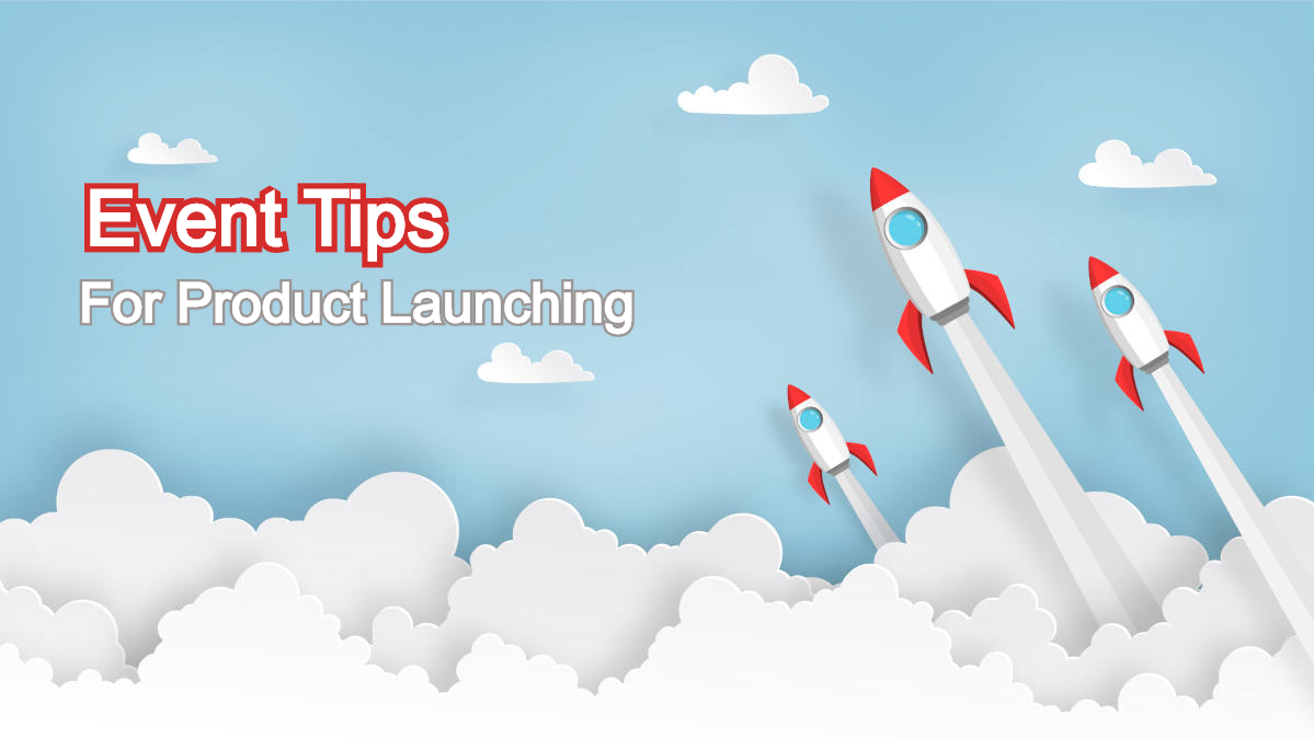 Product Launch Event Tips