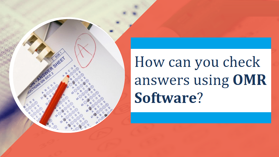 How can you check answers using OMR Software