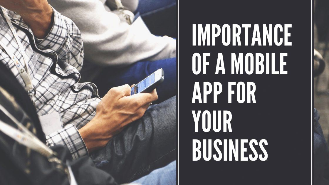 Importance of a Mobile App for Your Business